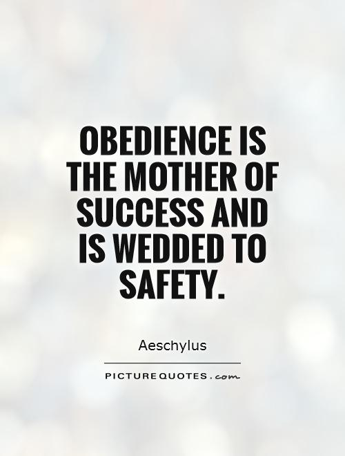 obedience-is-the-mother-of-success-and-is-wedded-to-safety-quote-1