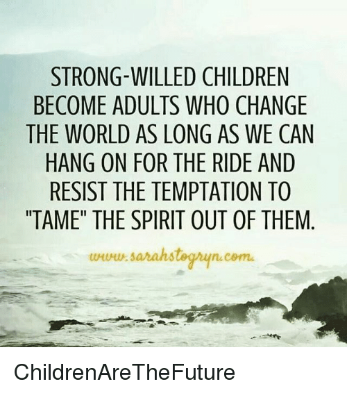 strong-willed-children-become-adults-who-change-the-world-as-long-13255385