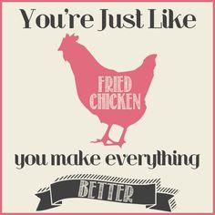 800786d18dd60f28b9abeb8f9676af67--fried-chicken-food-quotes