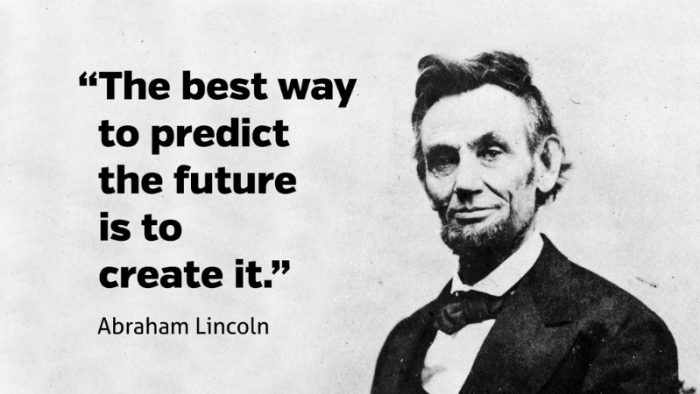 Create-Future-Lincoln-Quote-700x394