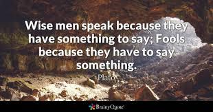 WIse men speake